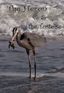Heron and the Tortoise cover image of Heron holding a tortoise in its mouth.